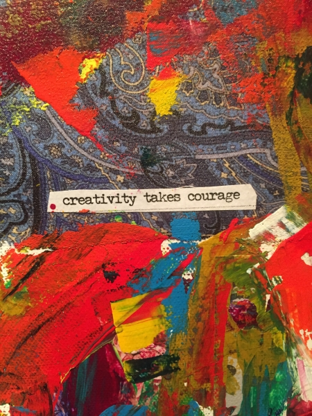 """Creativity Takes Courage"" collage component"