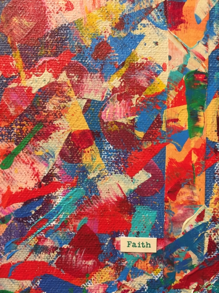 """Faith"" an 8x10 acrylic collage, $125 on Exhibit at Art Gallery Napa Valley"