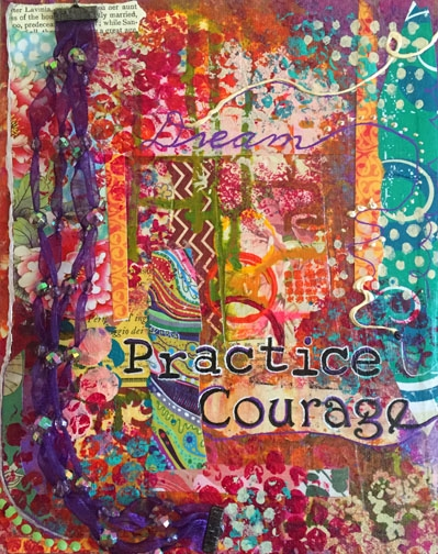 """Practice Courage"" is an 8x10 mixed medium collage using acrylics."