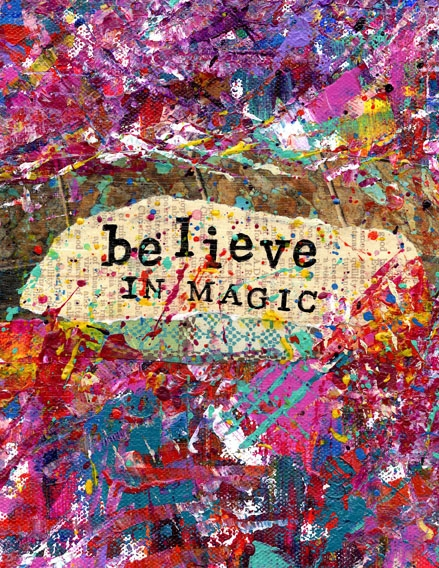 """Believe in Magic"" 8x10 mixed medium collage in acrylic"