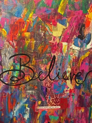 """Believe"" 20x30 mixed medium collage in acrylic"